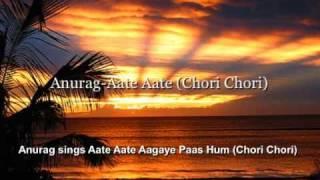 Anurag Sharma sings Aate Aate Aagaye Paas Hum (Chori Chori)