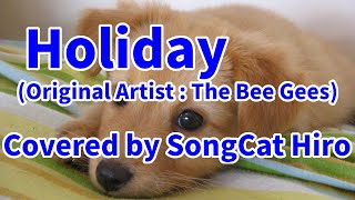 """Holiday"" (Bee Gees) sung by SongCat Hiro"