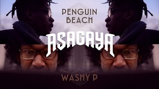 ASAGAYA ft. JAY PRINCE - Penguin Beach / Washy P