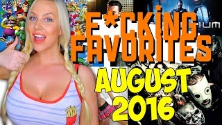 PERFECT PORN FACE, TONS OF TV & GAMES! - F*cking Favorites: AUGUST 2016