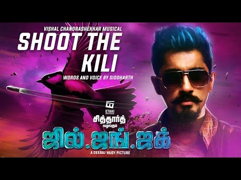 Shoot The Kili Official Song Lyric Video | Jil Jung Juk | Siddharth | Vishal Chandrashekhar