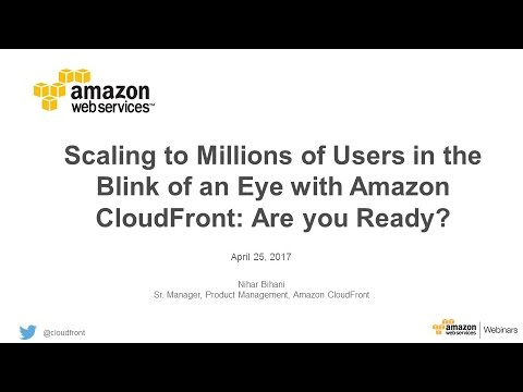 Scaling to millions of users with Amazon CloudFront - April