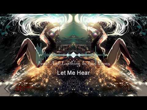 ☆ NightCore - Let Me Hear Full Version - Fear And Loathing In Las Vegas ☆