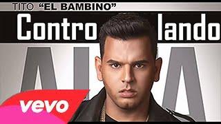 Controlando - Tito El Bambino