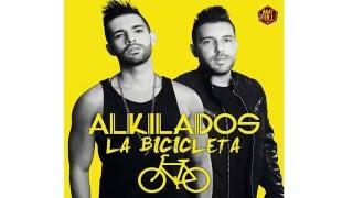 La Bicicleta Letra - Alkilados