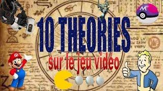 10 Théories sur le jeux vidéo