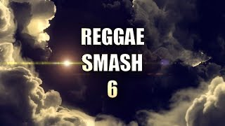 REGGAE SMASH 6 - DJ LISTER254 [full video mix]