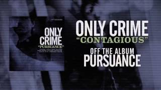Only Crime - Contagious