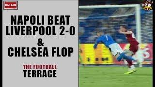Napoli 2-0 Liverpool | Chelsea 0-1 Valencia - The Football Terrace LIVE - Fan Phone In