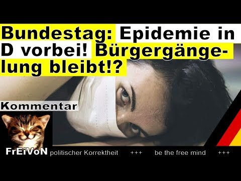 Bundestag: Epidemie in D ist vorbei! Aber Bürgergängelung bleibt?! * FDP-Antrag * Kommentar
