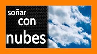 Soñar con Nubes ☁️ Intentando Visualizar mejor las cosas ⛈️