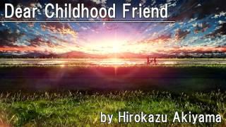 Baixar 【公式・高音質】Dear Childhood Friend - 秋山裕和