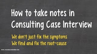 Case Interview Tips - How to Take Notes in Consulting Case Interviews