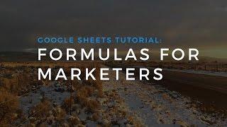 Google Sheets formula hacks for Marketers