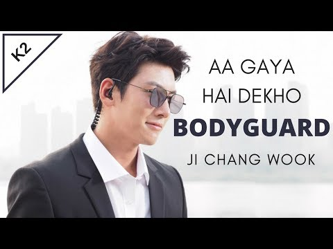 Aa gaya hai dekho BODYGUARD  Korean Mix  Ji Chang Wook K2 