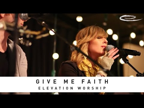 ELEVATION WORSHIP - Give Me Faith: Live