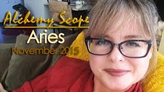 Aries November 2015 | Alchemy Scope for Your Soul Cycle
