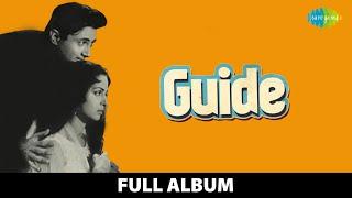 Guide | Full Album | Dev Anand | Waheeda Rehman |Gaata Rahe Mera Dil | Aaj Phir Jeene Ki Tamanna Hai