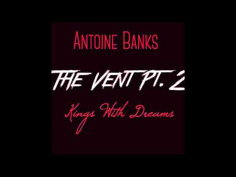 Antoine Banks - The Vent Pt. 2 (Prod. By Canis Major) (AUDIO)