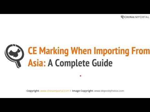 CE Marking When Importing From China: Video Tutorial