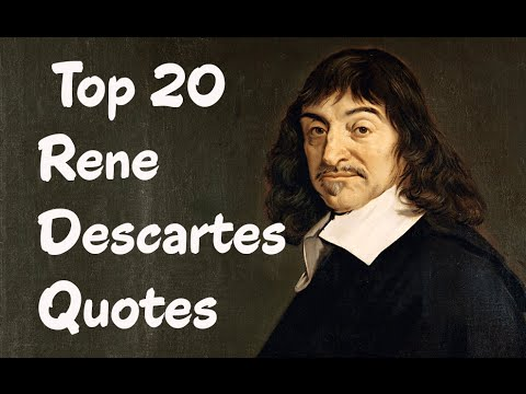 Top 20 Rene Descartes Quotes - The French Philosopher & Mathematician