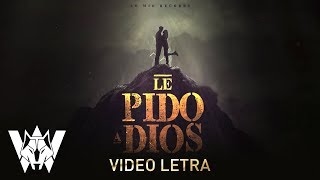 Le Pido A Dios, Wolfine - Video Letra