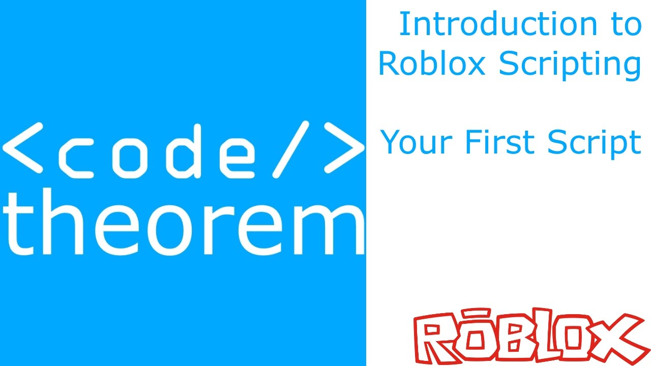 Lua Scripting Roblox Book Chapter 1 Your First Script Introduction To Roblox Scripting Part 1 Youtube