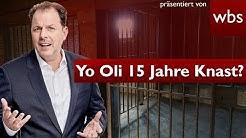 Yo Oli: 15 Jahre Haft & in den Knast?   Rechtsanwalt Christian Solmecke
