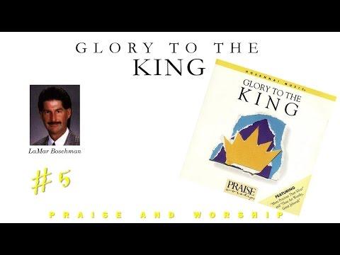 LaMar Boschman- Glory To The King (Full) (1986)