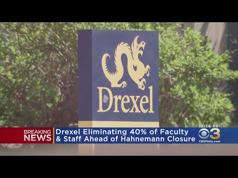 Drexel Eliminating 40% Of Faculty, Staff Ahead Of Hahnemann