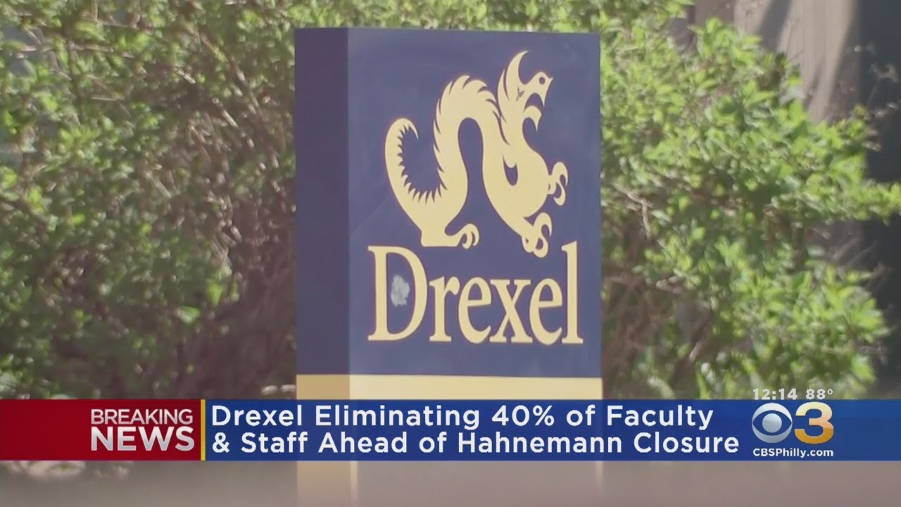 Drexel Eliminating 40% Of Faculty, Staff Ahead Of Hahnemann Closure