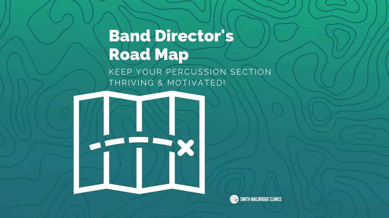 Band Director's Road Map - Keep Your Percussion Section Thriving and Motivated!