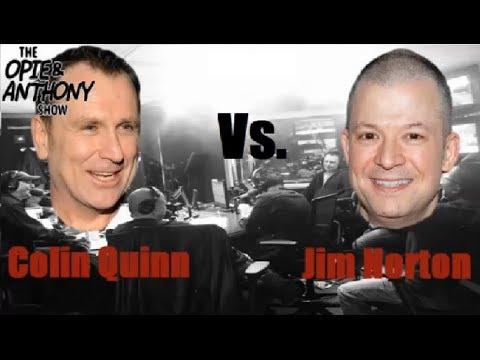 Opie & Anthony  Colin Quinn vs Jim Norton , Best of Part 2 of 2