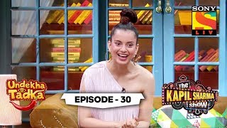 kangana admires kapil undekha tadka ep 30 the kapil sharma show season 2