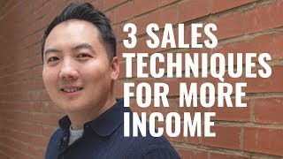 how to make more income using 3 sales techniques
