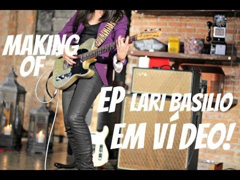 Making of - EP Lari Basilio em vídeo!