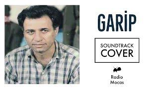 Garip Soundtrack ( Cover ) Radio Mocas