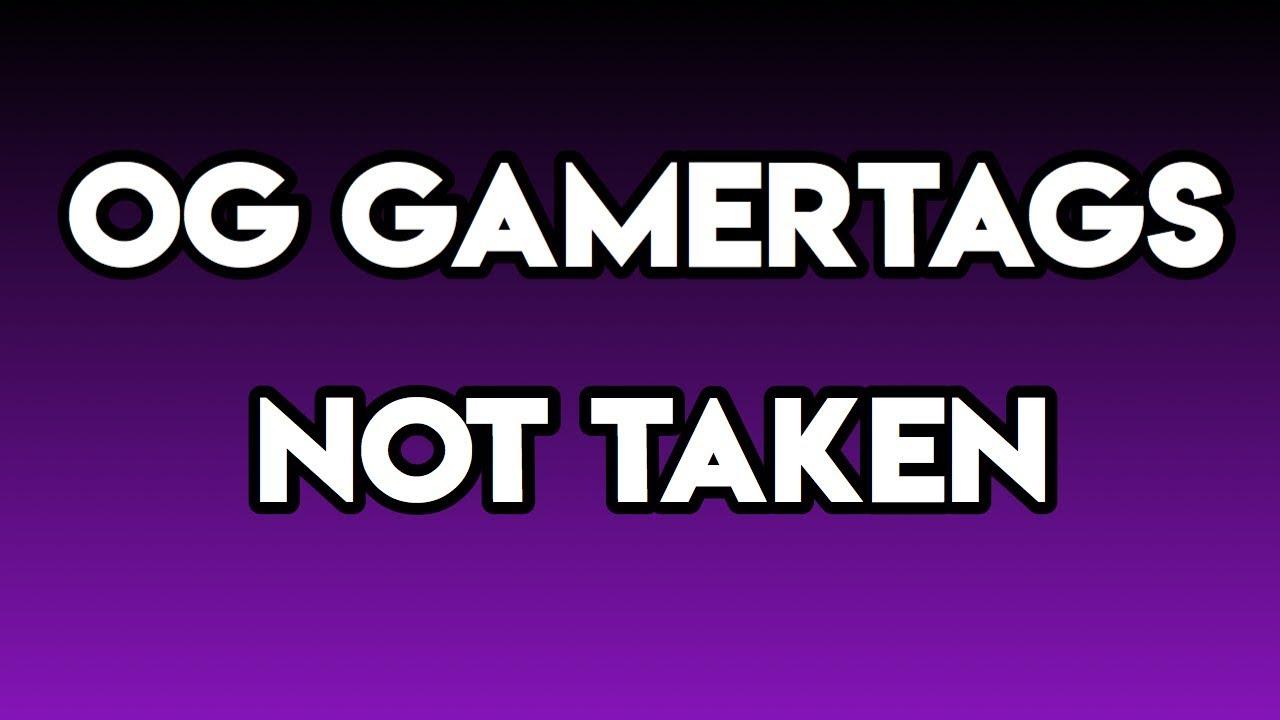 OG GAMERTAGS NOT TAKEN Xbox/PS4 (FEBRUARY 2019)