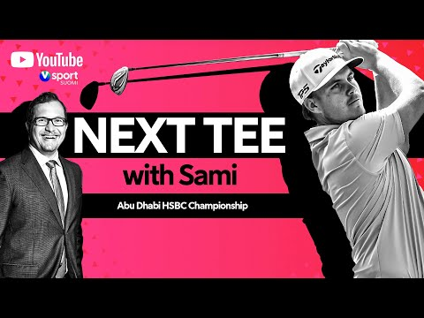 Next Tee with Sami | Abu Dhabi HSBC Championship