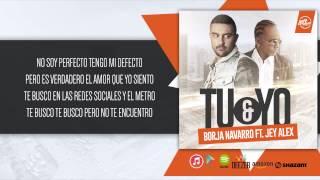 Baixar Borja Navarro Ft. Jey Alex – Tu y Yo (Video Lyrics)
