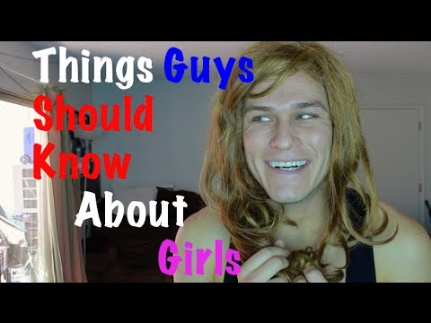 things guys should know about girls