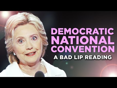 DEMOCRATIC NATIONAL CONVENTION  鈥� A Bad Lip Reading