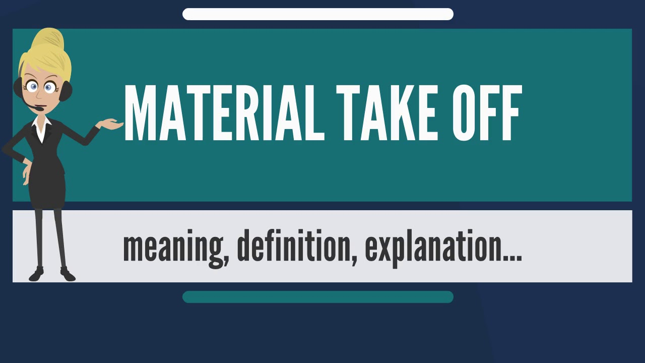 What is material take off what does material take off mean what is material take off what does material take off mean material take off meaning explanation malvernweather Gallery
