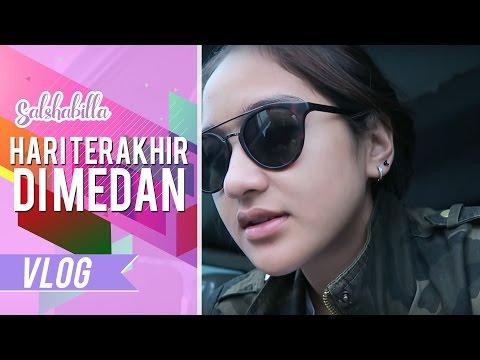 Salshabilla #VLOG - HARI TERAKHIR DI MEDAN (With Aldi & Ariefmuhammad)