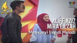 Aliff Aziz 'tertarik' Mira Filzah sewaktu menyanyi LIVE di Melodi ?