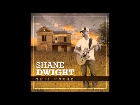 Shane Dwight - This House