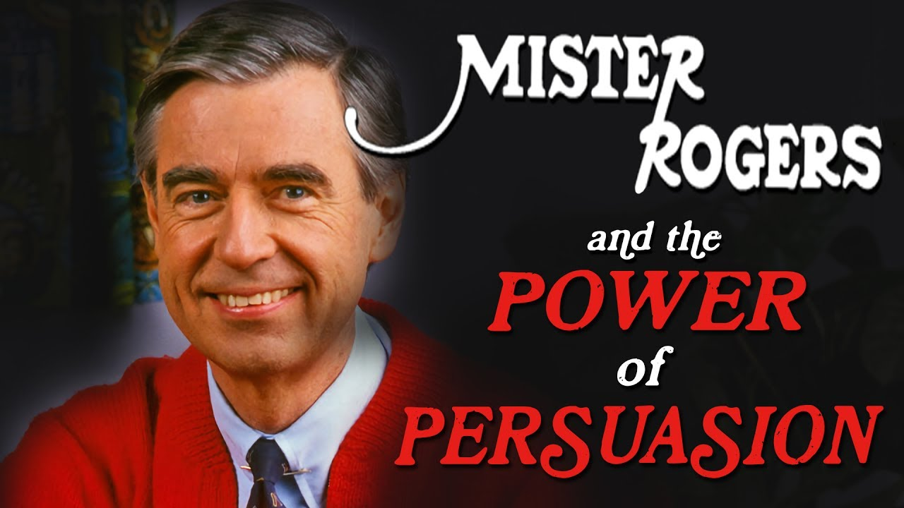 Mr Rogers And The Power Of Persuasion Youtube