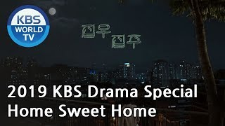Home Sweet Home  집우집주 2019 KBS Drama Special/ENG/2019.11.14