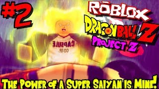 THE POWER OF A SUPER SAIYAN IS MINE! | Roblox: Project Z (Dragon Ball Z) - Episode 2