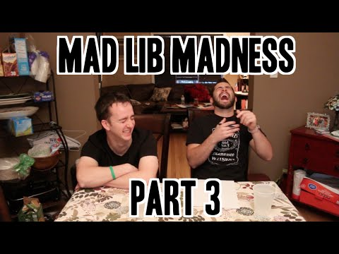 Mad Lib Madness Pt 3